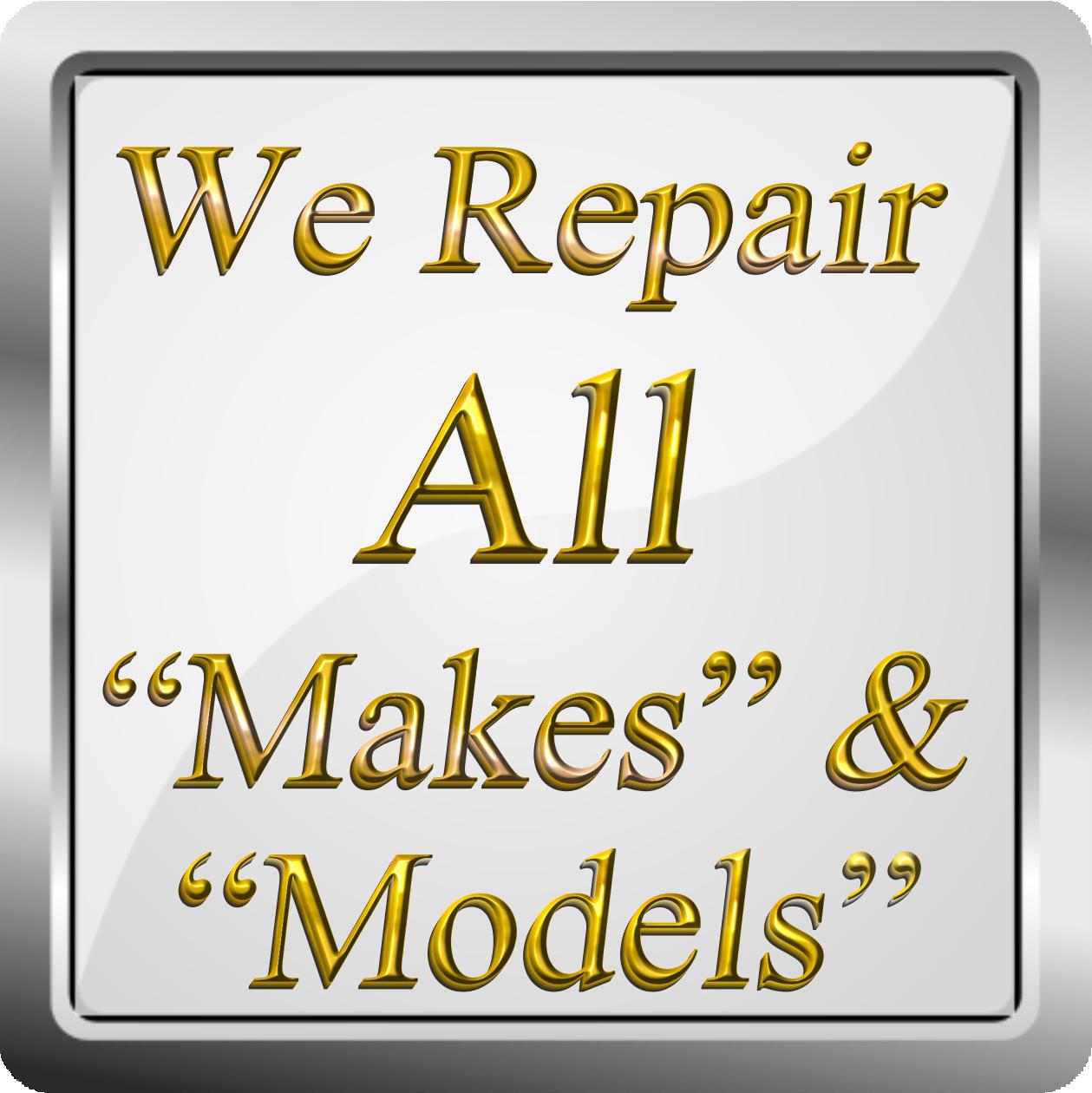We Repair All Makes & Models